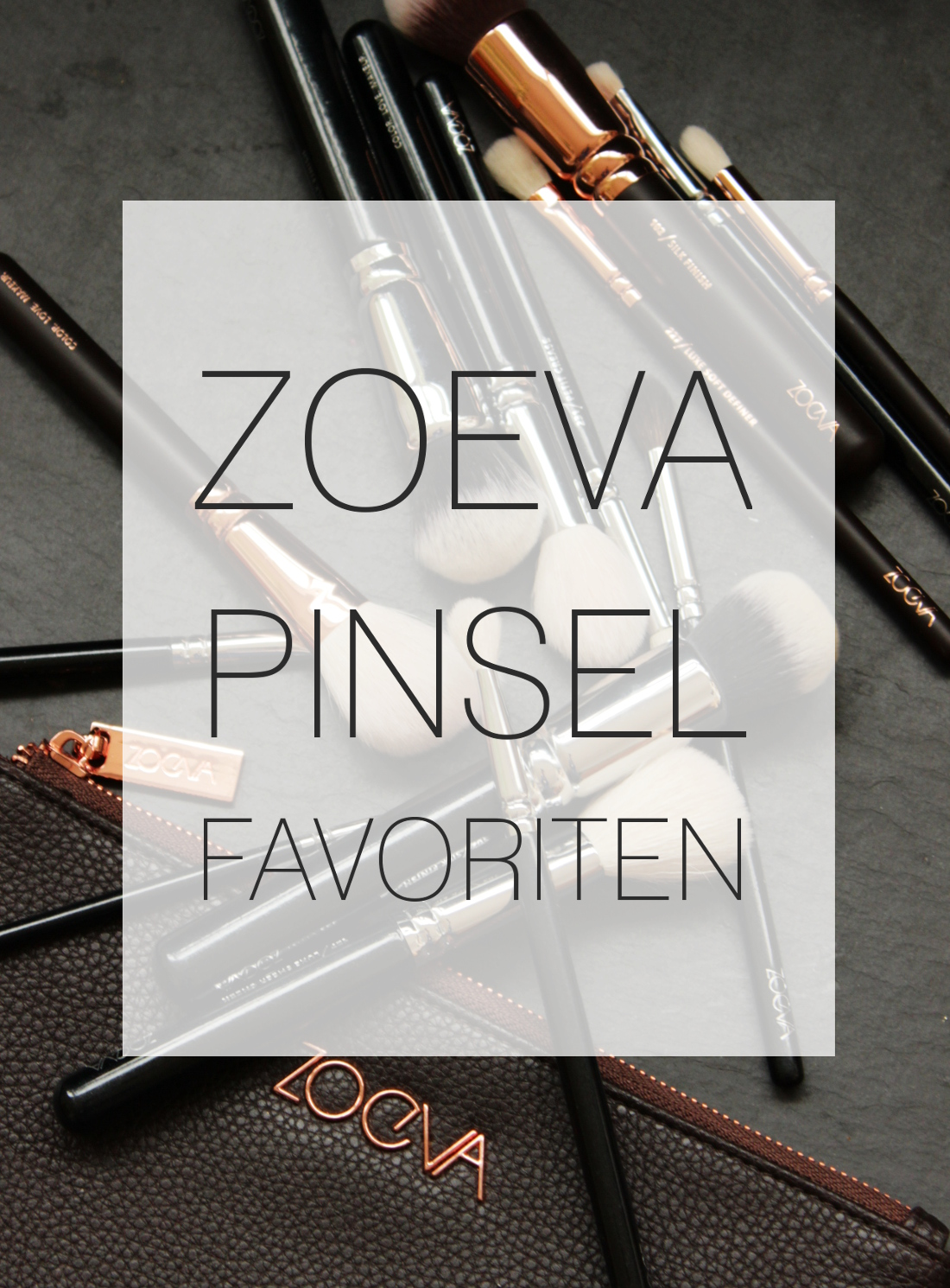 Zoeva Pinsel Favoriten