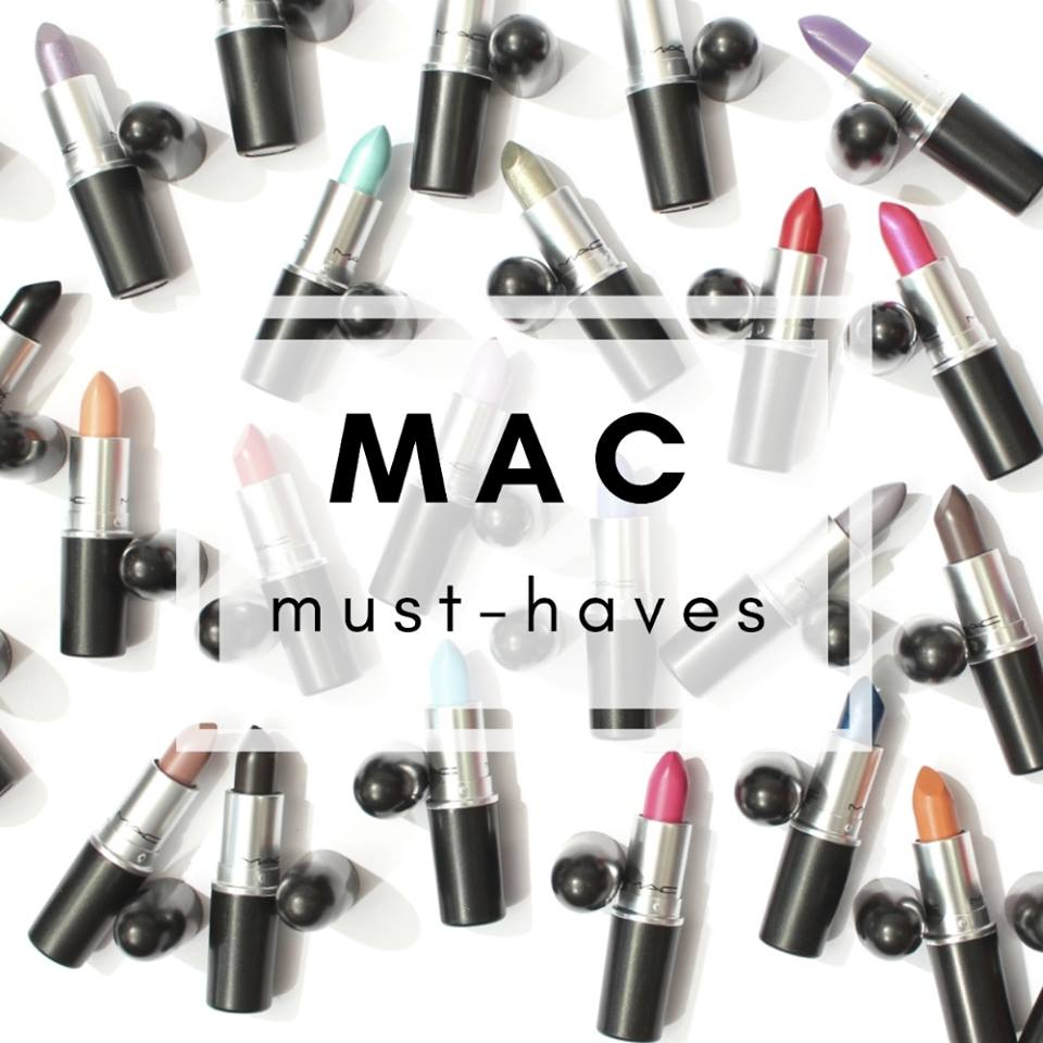 MAC Cosmetics Must Haves