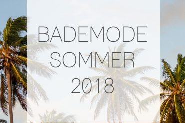 Bademode Sommer 2018 – meine Favoriten!