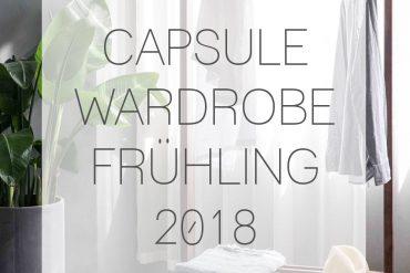 Capsule Wardrobe – Frühling 2018