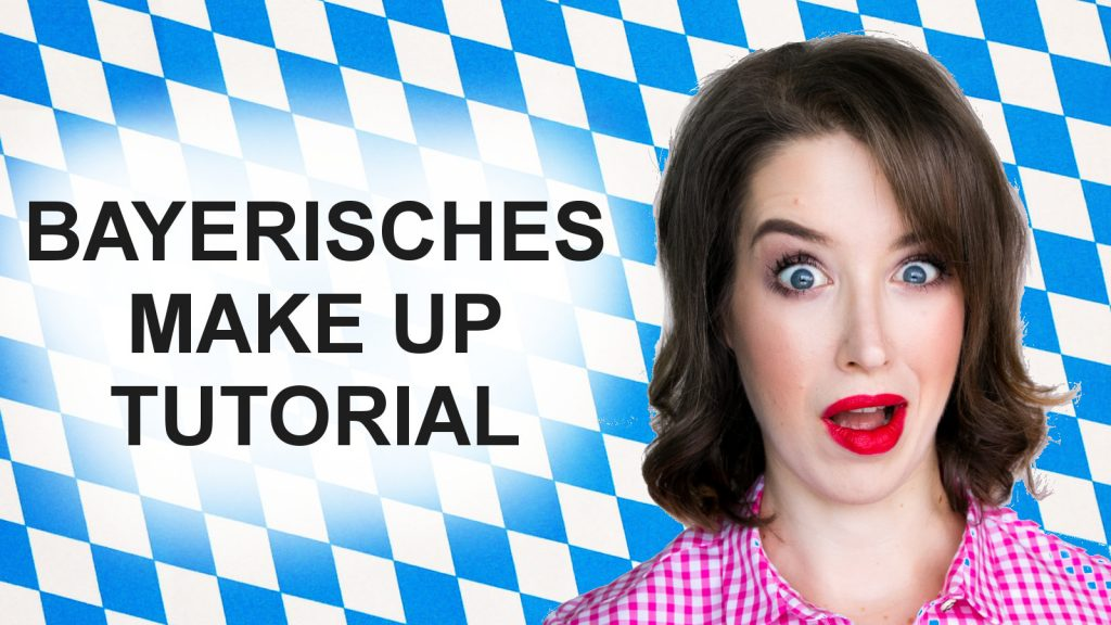 Bayerische Make Up Tutorial